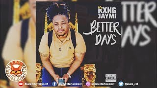 Kxng Yami - Better Days (Audio Visual) September 2018