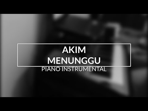 Akim - Menunggu (Piano Instrumental Cover)