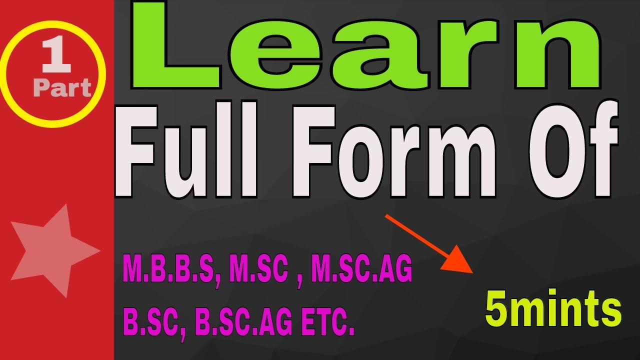 FULL FORM OF (M.A, B.A. M.COM.M.B.B.S B.SC.AG M.SC ,ETC ) - YouTube