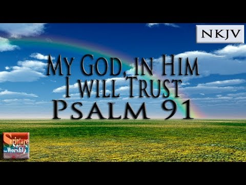 "Psalm 91 Song ""My God, In Him I Will Trust"" (Esther Mui) Christian Scripture Praise Worship Lyrics"