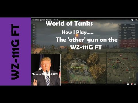 WOT: How I Play.... The 'other' gun on the WZ-111G FT