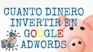 Cuanto debo Invertir en Google…