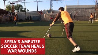 Syria's Omaya Sports Club Amputee Team Plays Soccer to Heal War Wounds