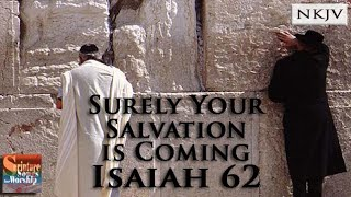 "Isaiah 62 Song ""Surely Your Salvation is Coming"" (Christian Scripture Praise Worship with  Lyrics)"