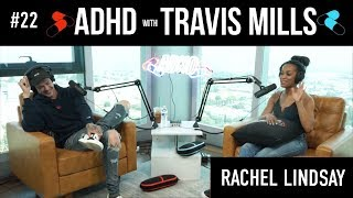 The Bachelorette's Rachel Lindsay Gets Ghosted | ADHD w/Travis Mills #22