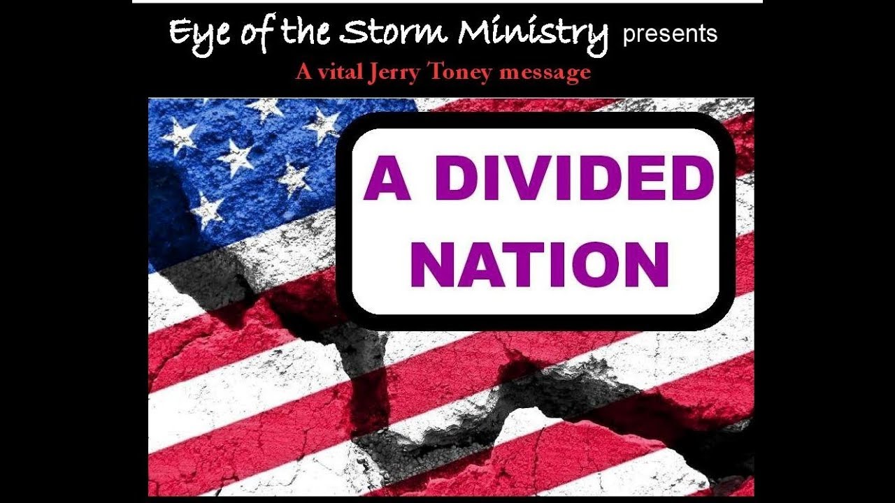 A DIVIDED NATION BY PASTOR JERRY TONEY