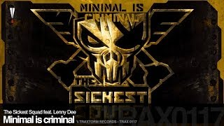 The Sickest Squad feat. Lenny Dee - Minimal is criminal (Traxtorm Records - TRAX 0117)