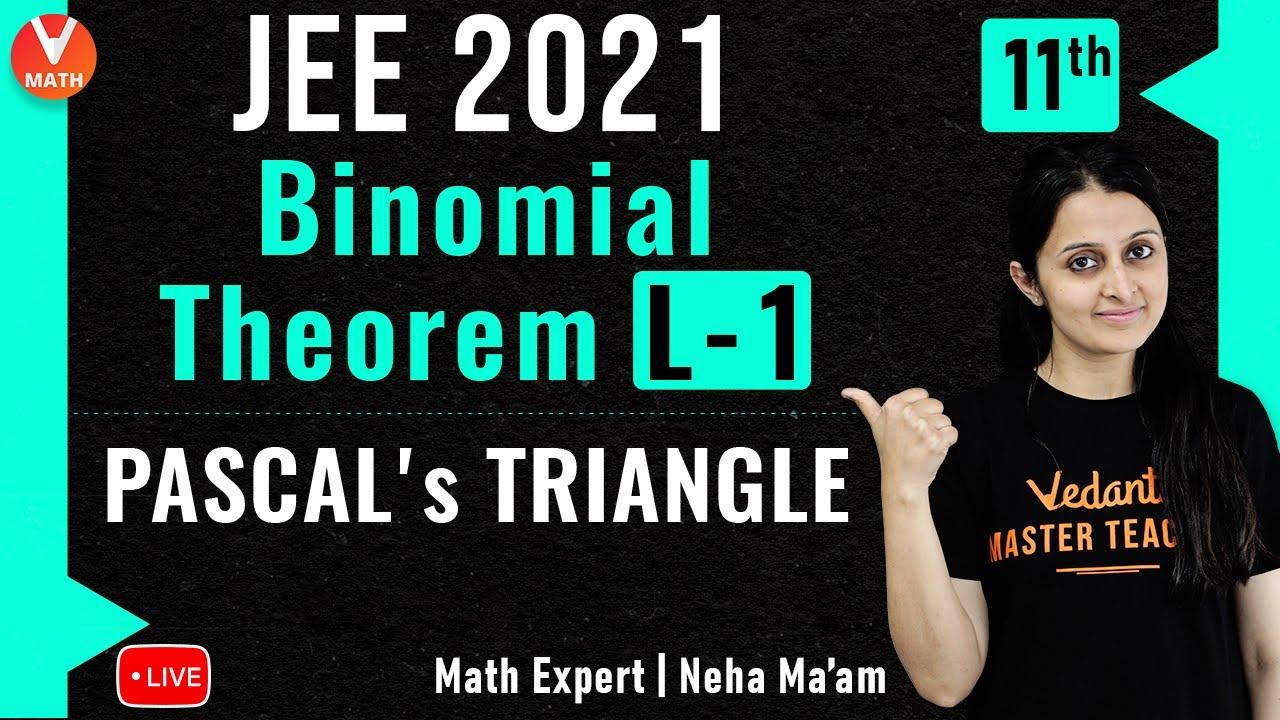 JEE: Binomial Theorem L-1 | Pascal's Triangle | Class 11 | JEE Maths | JEE Main 2021 | Vedantu