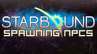 Starbound 1.0 How To Spawn NPCs & Crew Members