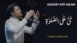 Azan By Atif Aslam  latest 2020 New Release   AZAN Recitation Atif Aslam