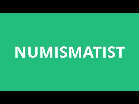 How To Pronounce Numismatist - Pronunciation Academy