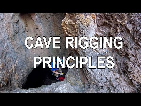 Rigging For Caving - Overview And General Principles