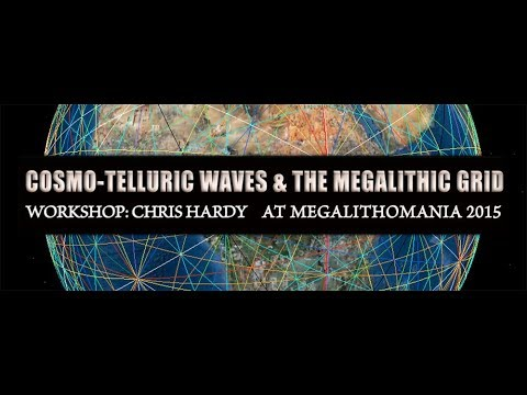 Cosmo-Telluric Waves & The Megalithic Grid - Chris Hardy Workshop at Megalithomania 2015
