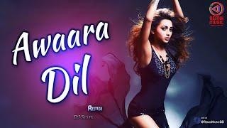 Awaara Dil (Remix) - DJ Sevix - Remix Music BD