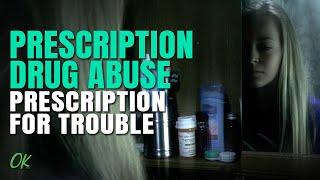 Prescription Drug Abuse - Prescription for Trouble