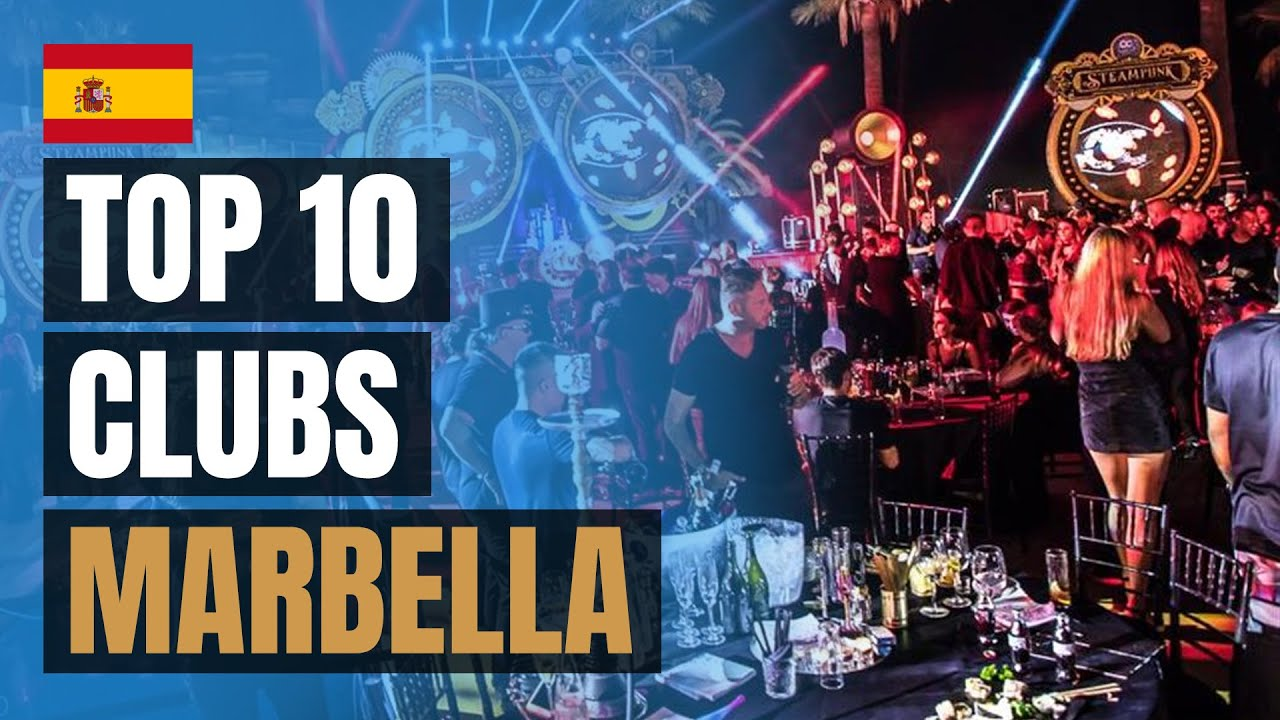Top 10 Clubs in Marbella (2019)