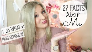 GET TO KNOW ME! | 27 FACTS ABOUT ME | Personal and Random Facts