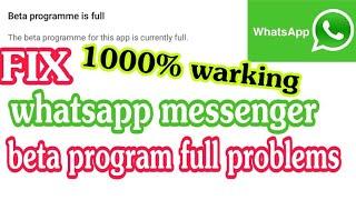 whatsapp beta program full , how to solve beta program is full, whatsapp business beta tester,