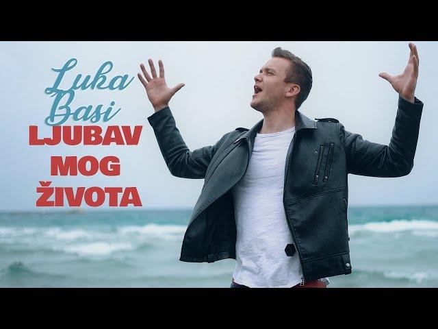 LUKA BASI - LJUBAV MOG ŽIVOTA (Official Video)
