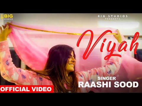 Viyah(Official Video) Raashi Sood | Latest Punjabi Song 2018