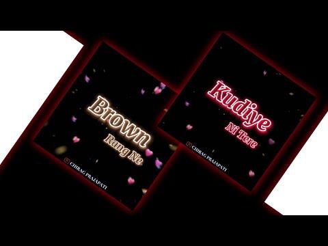cradles-x-brown-rang-mashup-status- -new-love-dj-remix-whatsapp-status- -black-screen-status-video