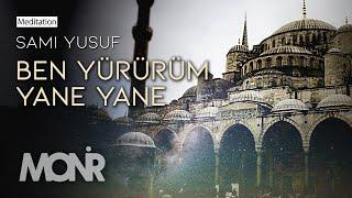 Sami Yusuf - Ben Yürürüm Yane Yane (English)   Music
