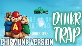 Deen Squad - DHIKR TRAP (CHIPMUNK VERSION)