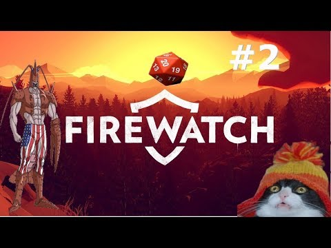 Firewatch: Mess With Me Once, Shame On You!