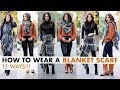 How To Wear a BLANKET SCARF (15 Ways!!) -By Orly Shani