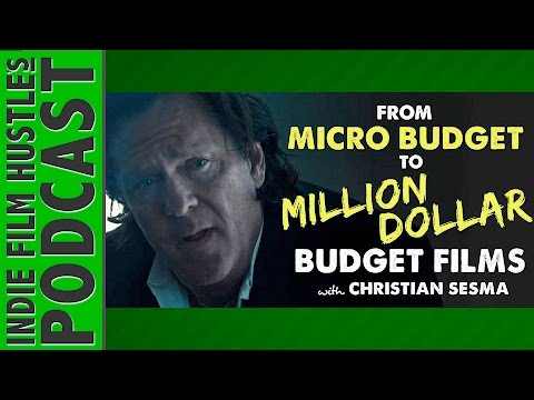Christian Sesma: From Micro Indie Film Budget to Million Dollar Budget Films - IFH 079