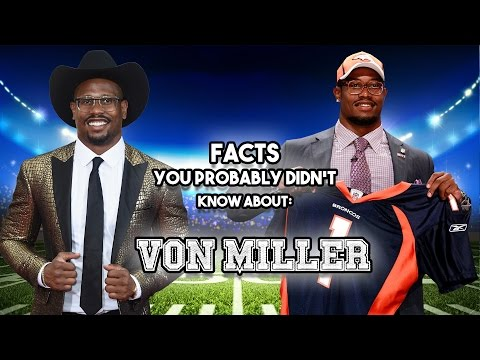 Von Miller: 20 Facts You Probably Didn
