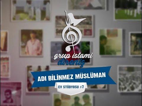 Grup İslami Direniş - Adı Bilinmez Müslüman (Şehid Selami Yurdan'a İthafen) | Ev Stüdyosu #7