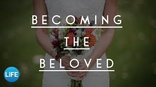Becoming The Beloved | March 10, 2019