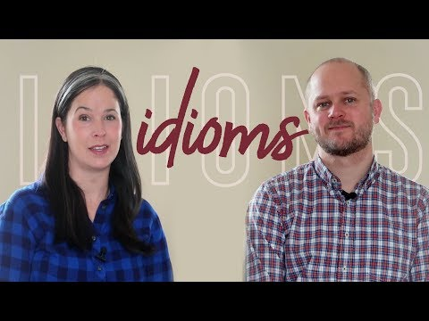 Idioms – learn 9 idiomatic expressions from real spoken English