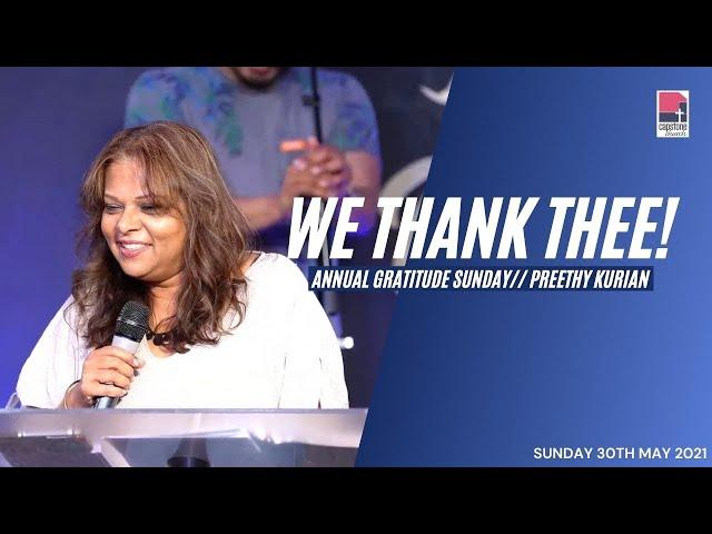 We Thank Thee! | Preethy Kurian | Annual Gratitude Sunday Service | 30 May