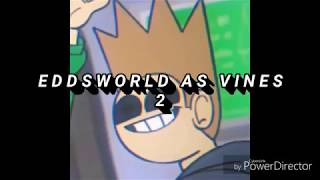 Eddsworld as Vines 2