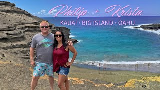 Hawaii Adventures with Philip and Krista • Kauai • Big Island • Oahu