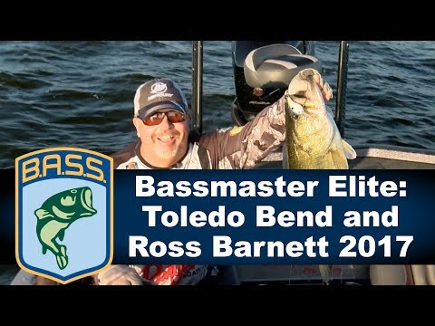 Bassmaster Elite:  Toledo Bend and Ross Barnett 2017