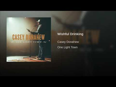 Casey Donahew – Wishful Drinking