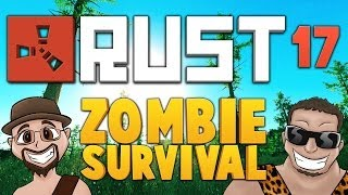 RUST ★ ZOMBIE SURVIVAL [EP.17] ★ Dumb and Dumber