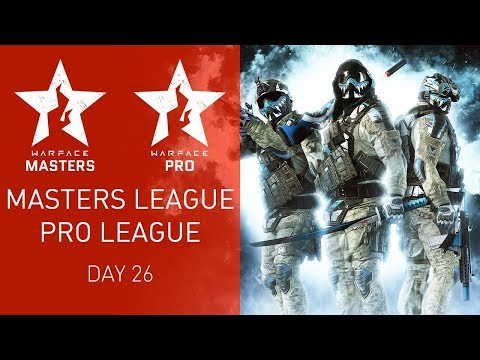 Warface Open Cup Season XIV: Masters League & Pro League. Day 26