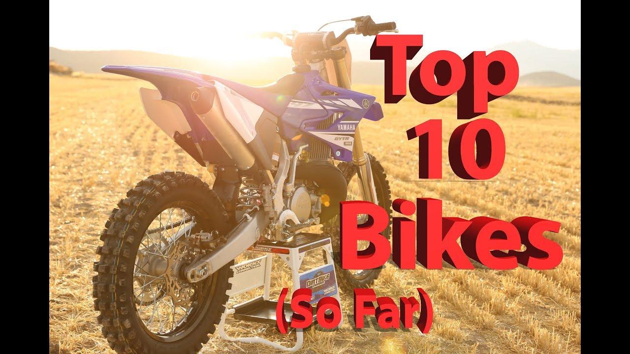 My Top 10 Favorite Dirt Bikes So Far Youtube