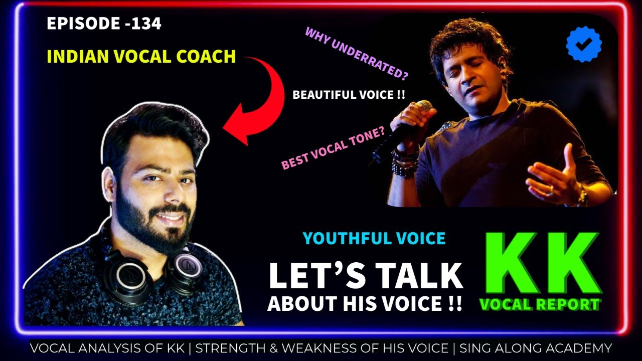 Vocal Report (Vocal Analysis) of KK by INDIAN VOCAL COACH | Episode -134 | Sing Along