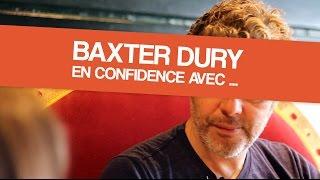 Baxter Dury (Les music'ovores) En confidence avec