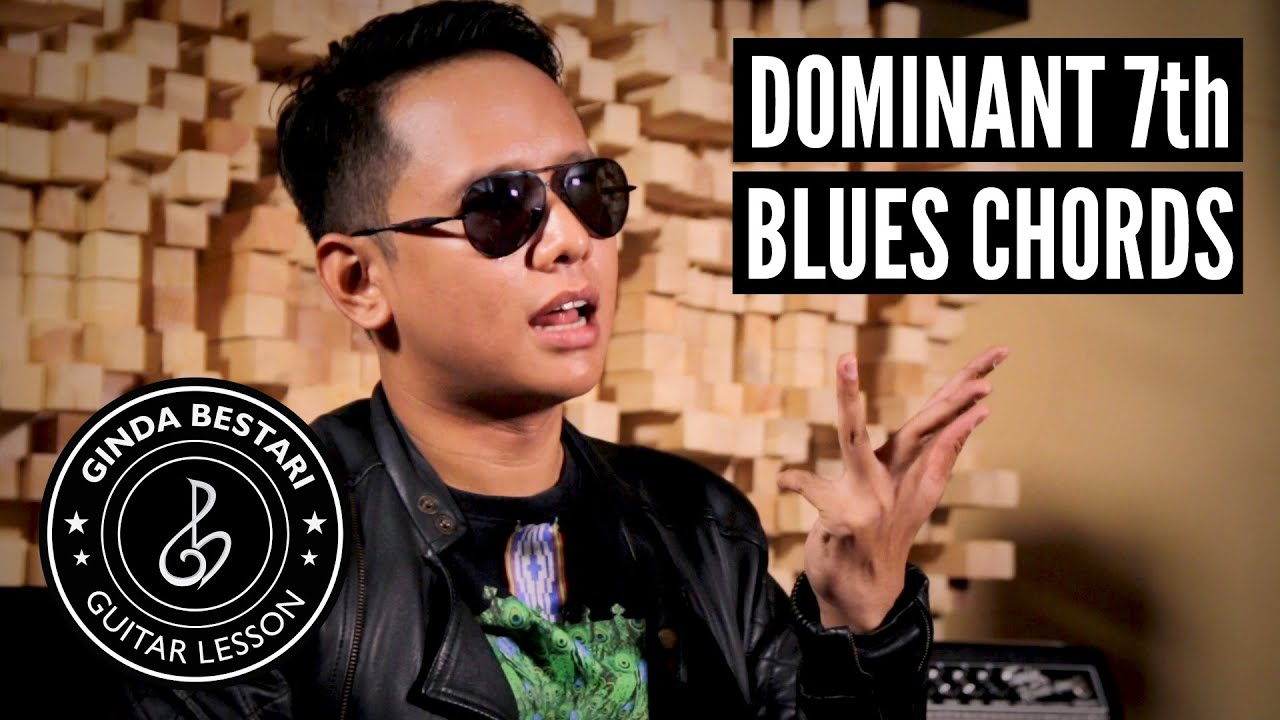 ginda bestari guitar lesson dominant 7th blues chords youtube