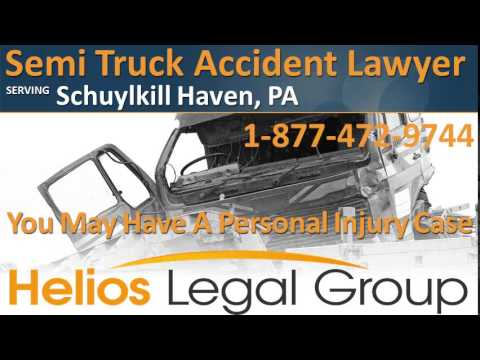 Schuylkill Haven Semi Truck Accident Lawyer & Attorney - Pennsylvania