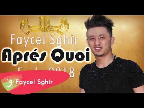 Faycel Sghir - Après Quoi | EXCLUSIVE Music Lyric 2018