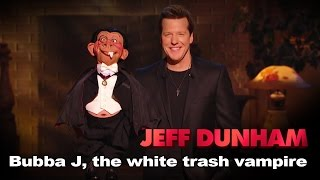 Bubba J, the white trash vampire Minding the Monsters JEFF DUNHAM
