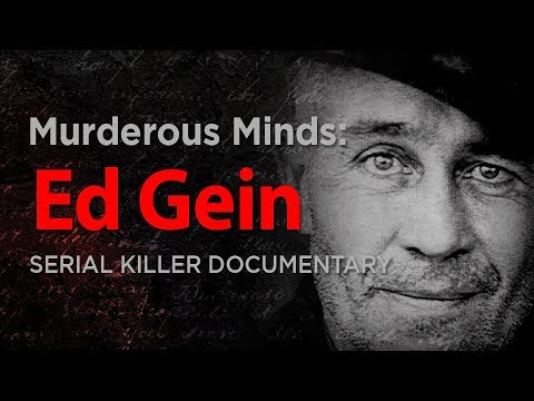Murderous Minds: The Real Texas Chainsaw Massacre, Psycho & Buffalo Bill  Ed Gein