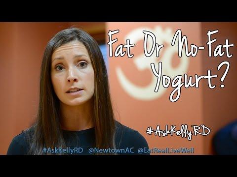 Fat Or No-Fat Yogurt? | #AskKellyRD